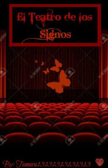 El Teatro de los Signos. (PAUSADA POR UN MES)