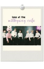 Love at The Milky Way Cafe (BTS) by coldspringbaby