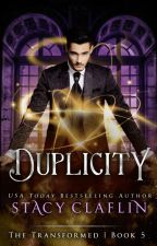 Duplicity (The Transformed #5) by StacyClaflin