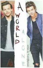 A World Alone •Larry AU• by TamiiStylinson