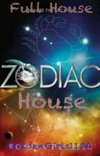 Full House..Zodiac House by GoldenGirls1134