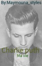 Charlie Puth Ma Vie by Maymouna_styles