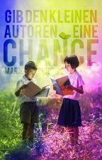 Gib den kleinen Autoren eine Chance by mautri73