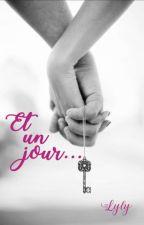 Et un jour... Tome 1 (Brouillon) by ChoupaChups