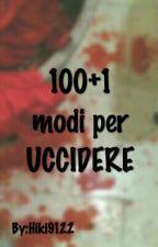 100 +1 modi per uccidere by Hiki9122