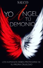 Yo ángel, tú demonio. by Salco16