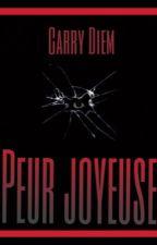 Peur Joyeuse by CarryDiem