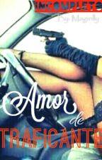 Amor de Traficante by Magiolly