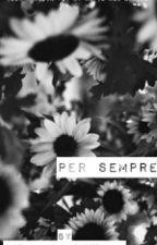 Per Sempre  (My Mafia Man #1.5) by Ohemmgeegee