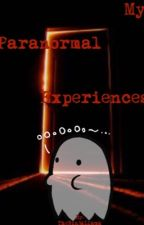 My Paranormal Experiences by TheNinjaLlama