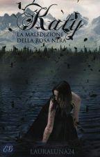 LA MALEDIZIONE DELLA ROSA NERA(in Revisione) by lauraluna24