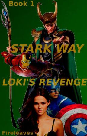 Stark Way: Loki's Revenge (An Avengers Fanfiction) - Chapter