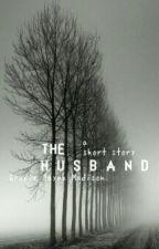 The Husband by GracieJayneMadison