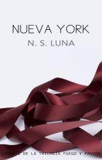 Nueva York (#1 Trilogía Fuego y Pasión) by NSLuna