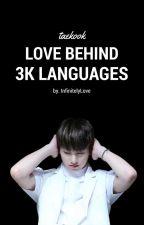 Love Behind 3000 Languages • taekook by -InfinitelyLove