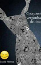 Cinquenta Vergonhas De Cinza by Livrosaki