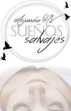 Sueños Salvajes by Alee_23hv