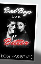 Bad boys do it better by Roserakipovic