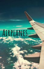 Airplanes (Michael Clifford Fan Fiction) by EuniFayA