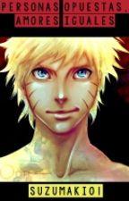 Personas opuestas, amores iguales (Naruto y tu) by SUzumaki01