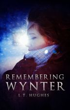Remembering Wynter (Available on Amazon) by LTHughes