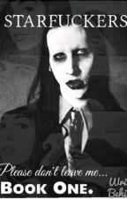STARFUCKERS (Marilyn Manson Fan Fic) #wattys2016 | under editing by antichristsuperfxck