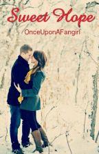 Sweet Hope by OnceUponAFangirl