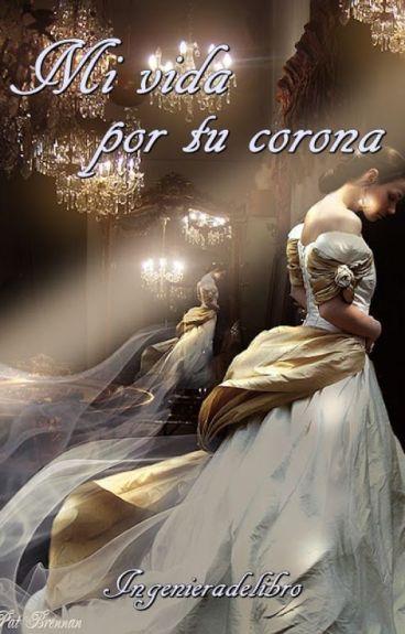 Mi vida, por tu corona ©(Pausada)