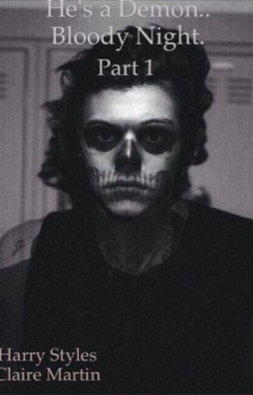 He's a Demon. Bloody Night. Part 1 [Harry Styles fanfiction]