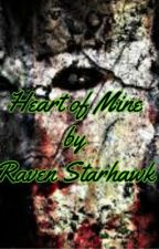 Heart of Mine by Raven_Starhawk