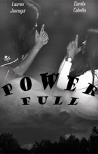 POWERFULL (camren) by sameoldlovecamren
