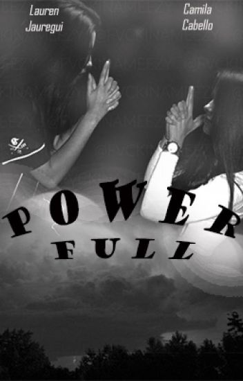 POWERFULL (camren)