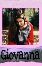 Giovanna - Uma garota, popular que como todo mundo, tinha um segredo by Mariaana121