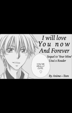 I will Love you Now and Forever. by Anime---Teen