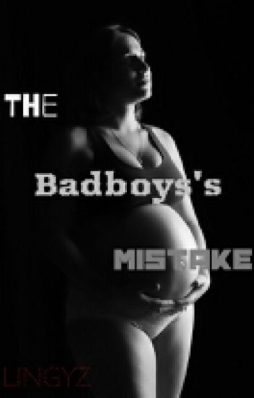 The badboy's mistake ✔️