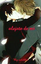 alejate de mi ( chico x chico ) by valebkm