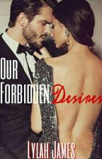 Our Forbidden Desires (REWRITING) by HumB01