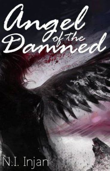 Angel of the Damned by NerdyNinja1