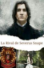 La rival de Severus Snape. #Wattys2016 by MaGaCont
