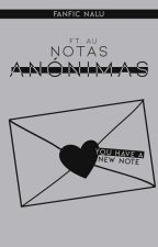 Notas anónimas |NaLu| 「 TERMINADA 」 by ikxnaide_