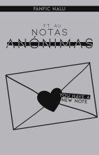 Notas anónimas |NaLu| 「 TERMINADA 」 by hyuunai