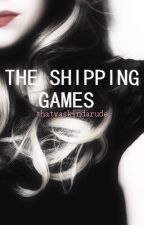 The Shipping Games by thatwaskindarude
