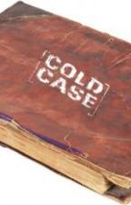 Cold Case *Criminal Minds FanFiction* by DarciBuchanan