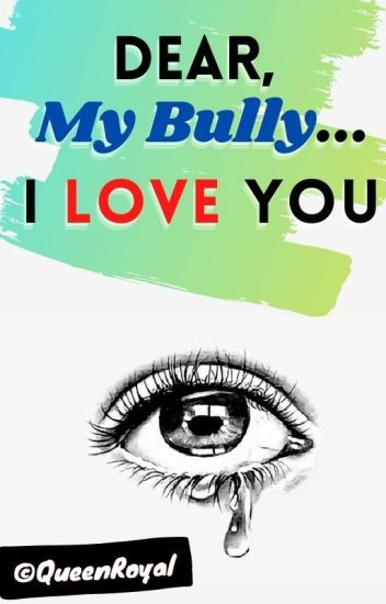 Dear, My Bully... I Love You ❤ *MB Love Story*