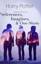 Harry Potter: Preferences, Imagines, & One-Shots by spidermanbxtch