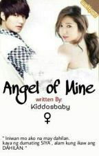 Angel of Mine (soon to be published) by KiddosBaby