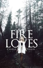 Fire Loves by ignite-