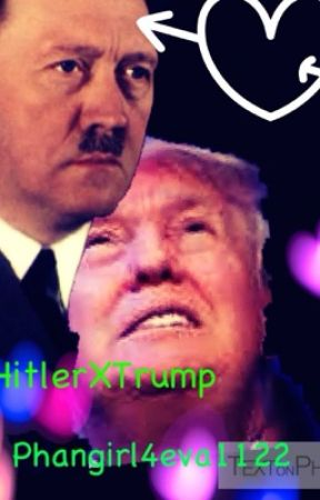 HitlerXTrump by phangirl4eva1122
