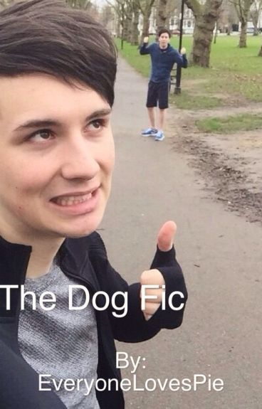 The Dog Fic by EveryoneLovesPie