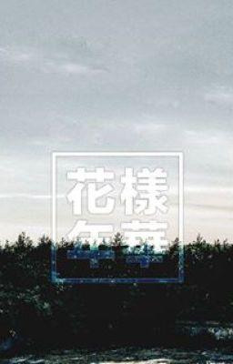 [ONESHORT][BTS] Hoa Dạng Niên Hoa